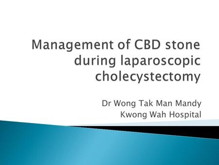 Management of CBD stone during laparoscopic cholecystectomy