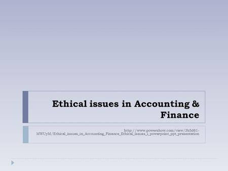 Ethical issues in Accounting & Finance