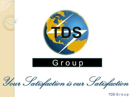 G r o u p TDS G r o u p G r o u p. TDS G r o u p TDS GROUP www.tdssecurityservices.com.