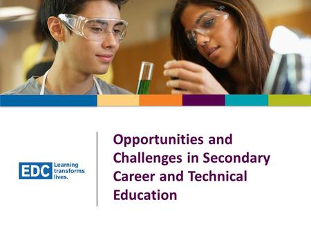 Opportunities and Challenges in Secondary Career and Technical Education.