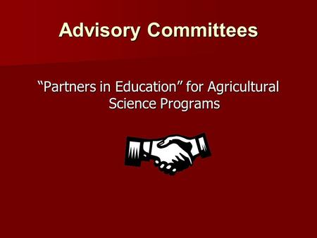 "Advisory Committees ""Partners in Education"" for Agricultural Science Programs."