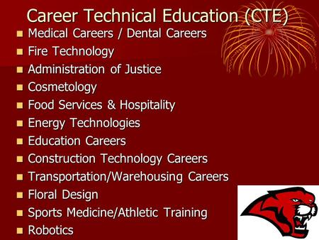 Career Technical Education (CTE) Medical Careers / Dental Careers Medical Careers / Dental Careers Fire Technology Fire Technology Administration of Justice.