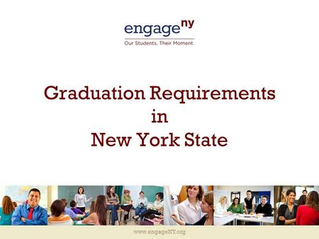 Www.engageNY.org Graduation Requirements in New York State.