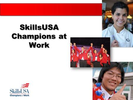 1 SkillsUSA Champions at Work. SkillsUSA Preparing students for career opportunities through CTSO involvement The Challenge The Facts The Solution.