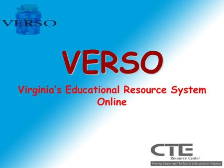 VERSO Virginia's Educational Resource System Online.