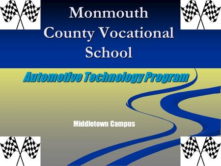 Monmouth County Vocational School Automotive Technology Program Middletown Campus.
