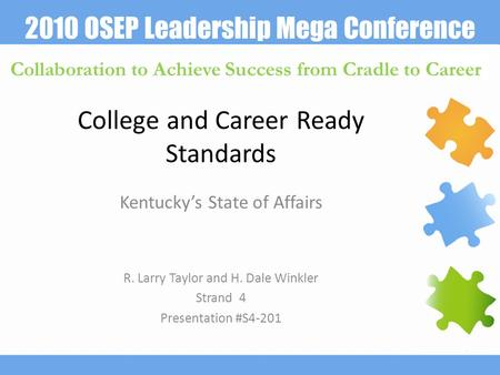 2010 OSEP Leadership Mega Conference Collaboration to Achieve Success from Cradle to Career College and Career Ready Standards Kentucky's State of Affairs.