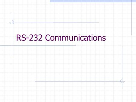 RS-232 Communications. Why Serial Communications? Serial communication is the most simplistic form of communication between two devices. It's pretty intuitive.
