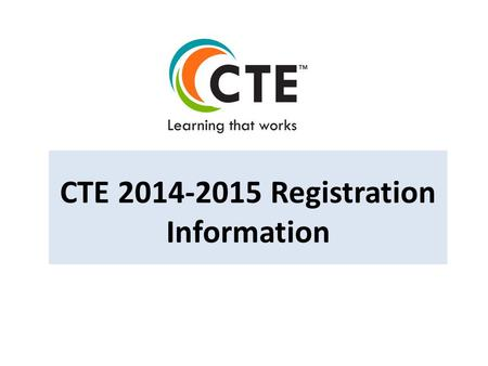 CTE 2014-2015 Registration Information. CTE Career Clusters One of the keys to improving student achievement is providing students with relevant contexts.