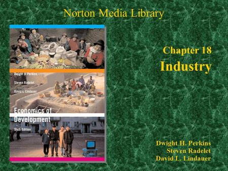Chapter 18 Industry Norton Media Library Chapter 18 Dwight H. Perkins