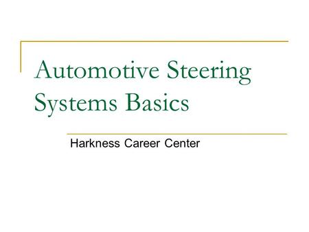 Automotive Steering Systems Basics