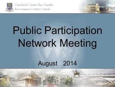 Public Participation Network Meeting August 2014 1.