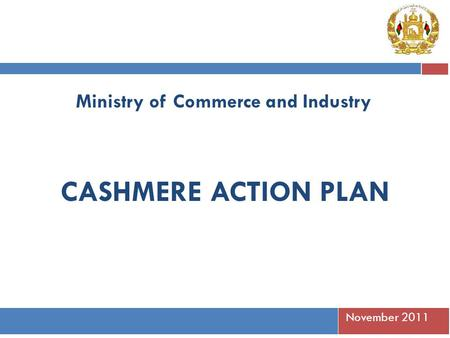 November 2011 Ministry of Commerce and Industry CASHMERE ACTION PLAN.