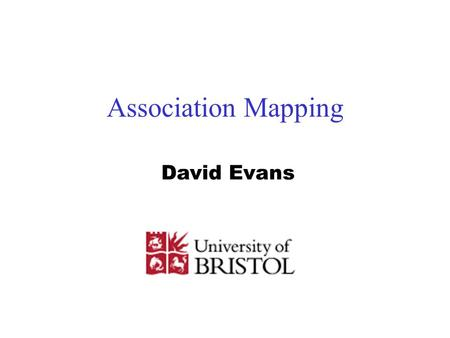 Association Mapping David Evans. Outline Definitions / Terminology What is (genetic) association? How do we test for association? When to use association.