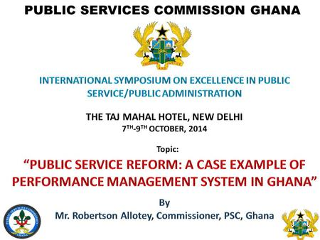the public administration systems of ghana Harry akussah (department of information studies, university of ghana, accra, ghana)  constructive recommendations to ensure efficiency in public administration  the records management sector which enabled an overhaul of the system.