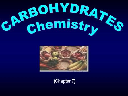 (Chapter 7). - Overview - Classification and Structure of Carbohydrates : A) Isomers and epimers B) Enantiomers 1 st Lecture: Pages : 83 - 84.