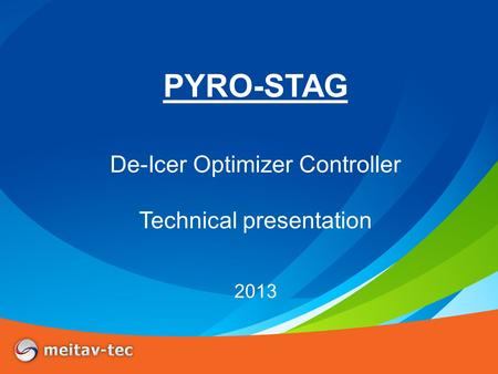 PYRO-STAG De-Icer Optimizer Controller Technical presentation 2013.