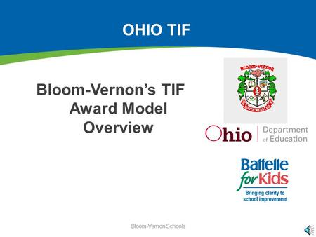 Bloom-Vernon Schools OHIO TIF Bloom-Vernon's TIF Award Model Overview.