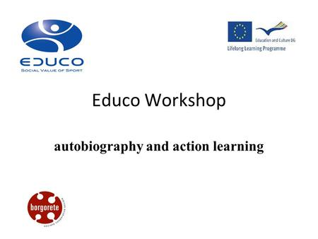 Educo Workshop autobiography and action learning.