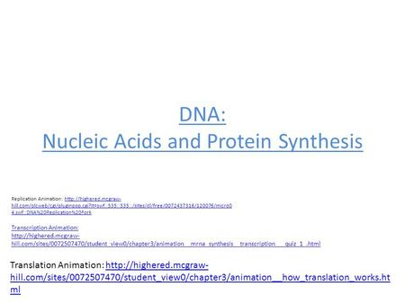 DNA: Nucleic Acids and Protein Synthesis