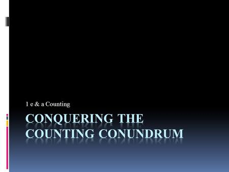 Conquering the Counting Conundrum