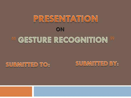  INTRODUCTION  STEPS OF GESTURE RECOGNITION  TRACKING TECHNOLOGIES  SPEECH WITH GESTURE  APPLICATIONS.