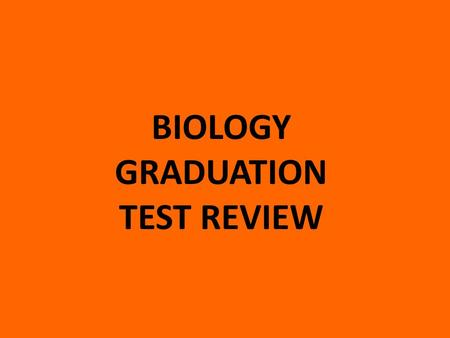 BIOLOGY GRADUATION TEST REVIEW. Cells What is biology? The study <strong>of</strong> living things What is considered living? – anything that has the ability to nourish,