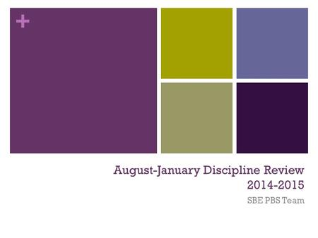 + August-January Discipline Review 2014-2015 SBE PBS Team.