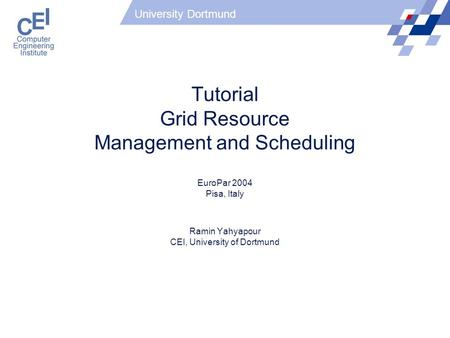 Tutorial Grid <strong>Resource</strong> <strong>Management</strong> and Scheduling