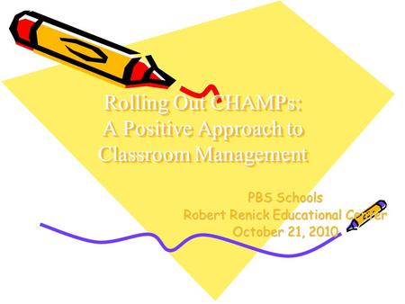 Rolling Out CHAMPs: A Positive Approach to Classroom Management