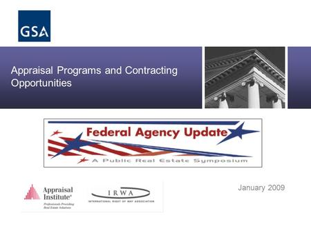 Office of Real Property Asset Management Appraisal Programs and Contracting Opportunities January 2009.