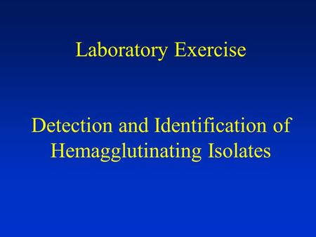 Detection and Identification of Hemagglutinating Isolates