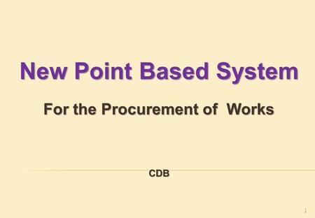 New Point Based System For the Procurement of Works CDB 1.