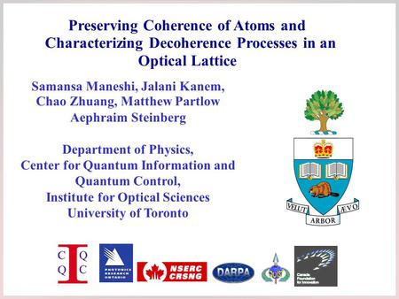 Samansa Maneshi, Jalani Kanem, Chao Zhuang, Matthew Partlow Aephraim Steinberg Department of Physics, Center for Quantum Information and Quantum Control,