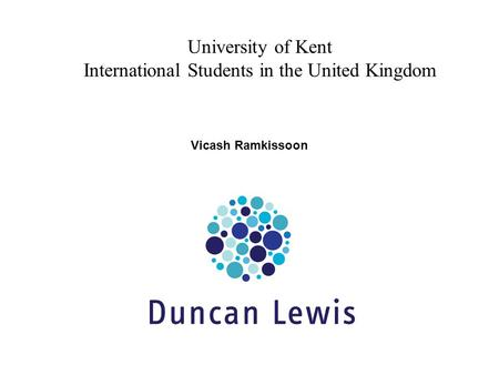 University of Kent International Students in the United Kingdom Vicash Ramkissoon.