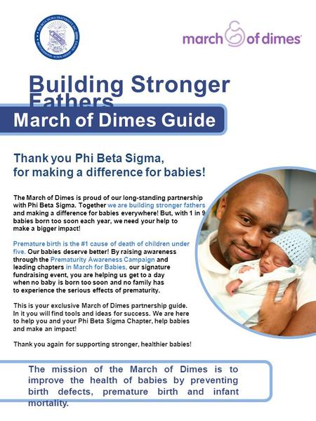 Thank you Phi Beta Sigma, for making a difference for babies! The March of Dimes is proud of our long-standing partnership with Phi Beta Sigma. Together.