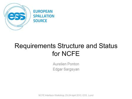 Requirements Structure and Status for NCFE