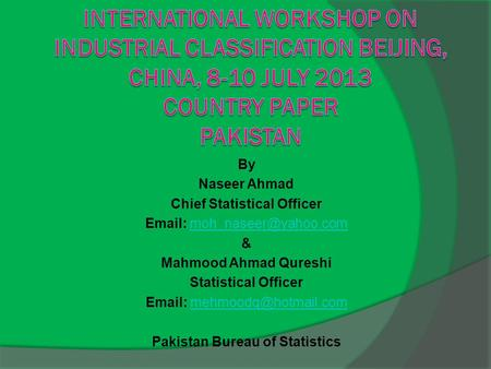 By Naseer Ahmad Chief Statistical Officer   & Mahmood Ahmad Qureshi Statistical Officer