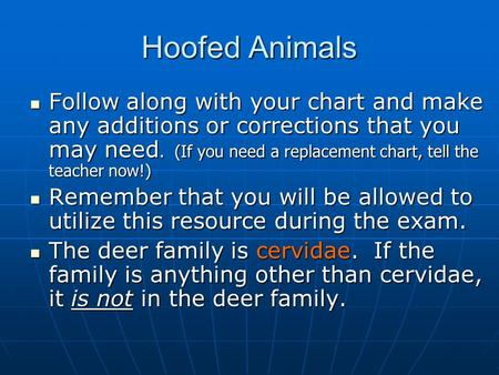 Hoofed Animals Follow along with your chart and make any additions or corrections that you may need. (If you need a replacement chart, tell the teacher.