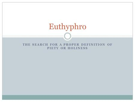 The search for a proper definition of Piety or Holiness