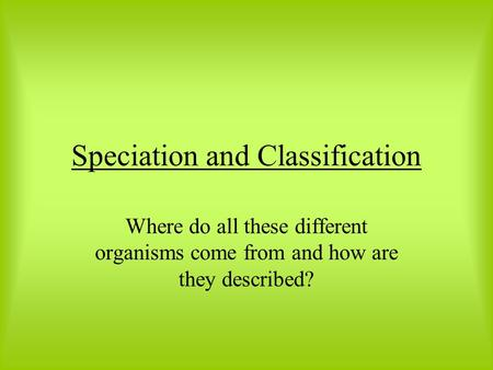 Speciation and <strong>Classification</strong>