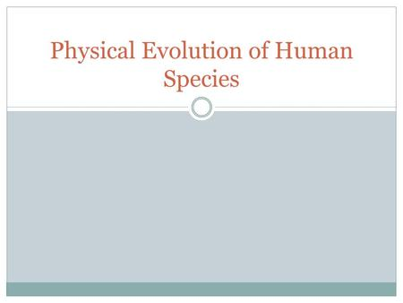 Physical Evolution of Human Species
