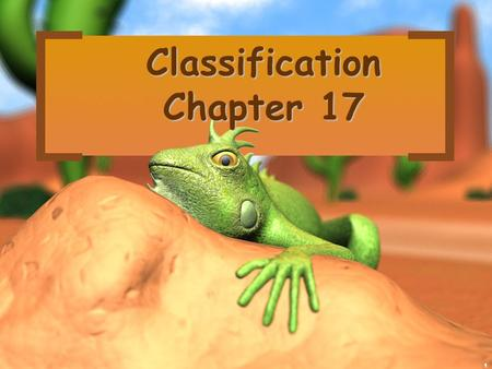 1 Classification Chapter 17. 2 Almost 2 million species of organisms have been described Almost 2 million species of organisms have been described Thousands.
