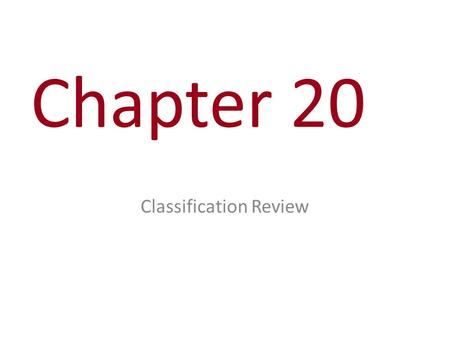 Chapter 20 Classification Review. Phylogeny is the evolutionary history of a species or group of related species The discipline of systematics classifies.
