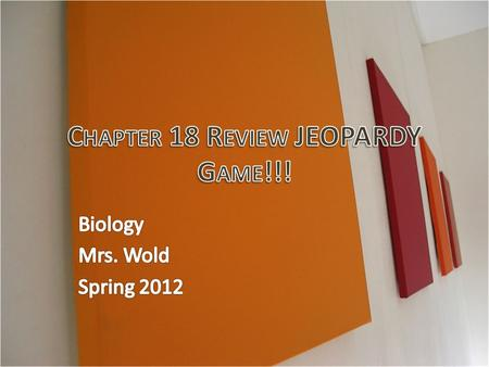 Chapter 18 Review JEOPARDY Game!!!