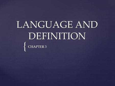 { LANGUAGE AND DEFINITION CHAPTER 3.   Language can be divided into three basic categories according to its function.   1) Informative discourse is.