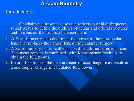 A-scan Biometry Introduction:-