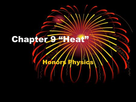 "Chapter 9 ""Heat"" Honors Physics."