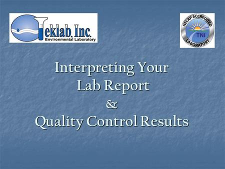Interpreting Your Lab Report Lab Report& Quality Control Results.