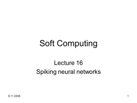 Lecture 16 Spiking neural networks